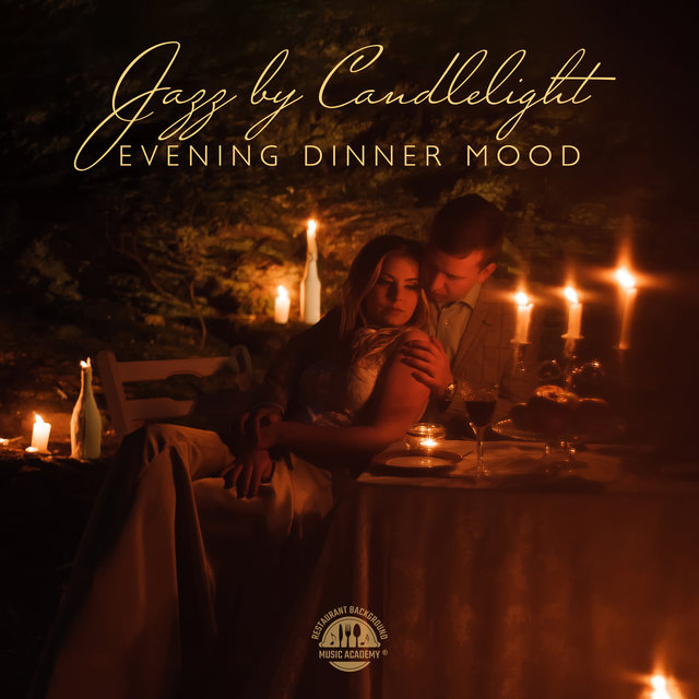 Jazz by Candlelight (Evening Dinner Mood, Pleasant Atmosphere with Wine and Background Restaurant Music)