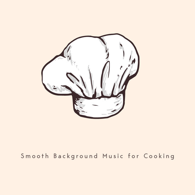 Smooth Background Music for Cooking