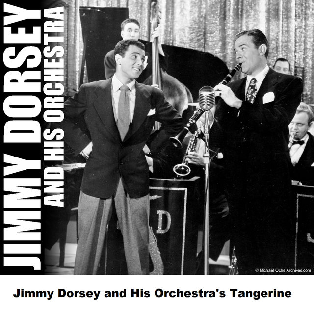 Jimmy Dorsey and His Orchestra's Tangerine