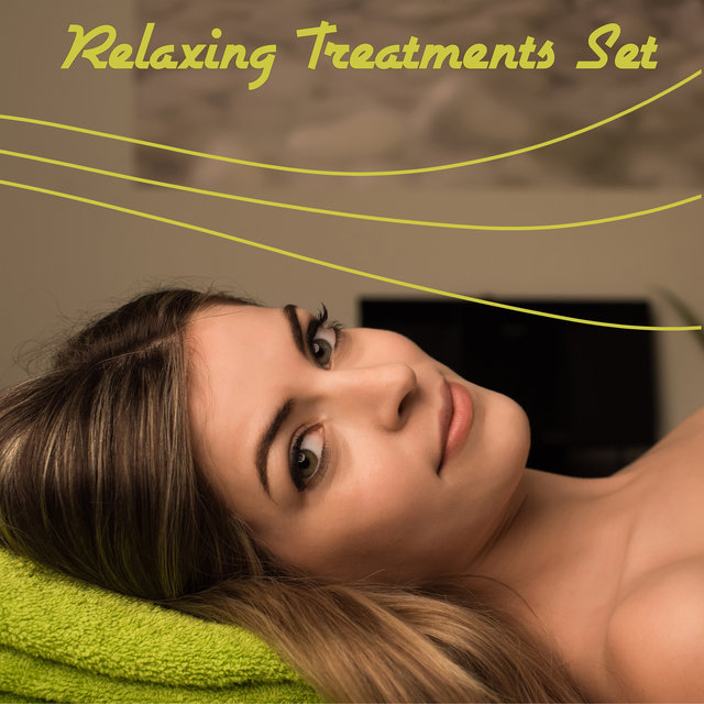 Relaxing Treatments Set - Selected New Age Music Dedicated to Spa and Wellness Salons, Beauty Time, Healing Touch, Hydrotherapy, Revitalize, Hot Oil Massage, Relaxation Breeze