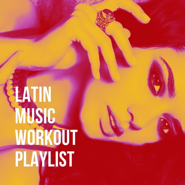 Latin Music Workout Playlist