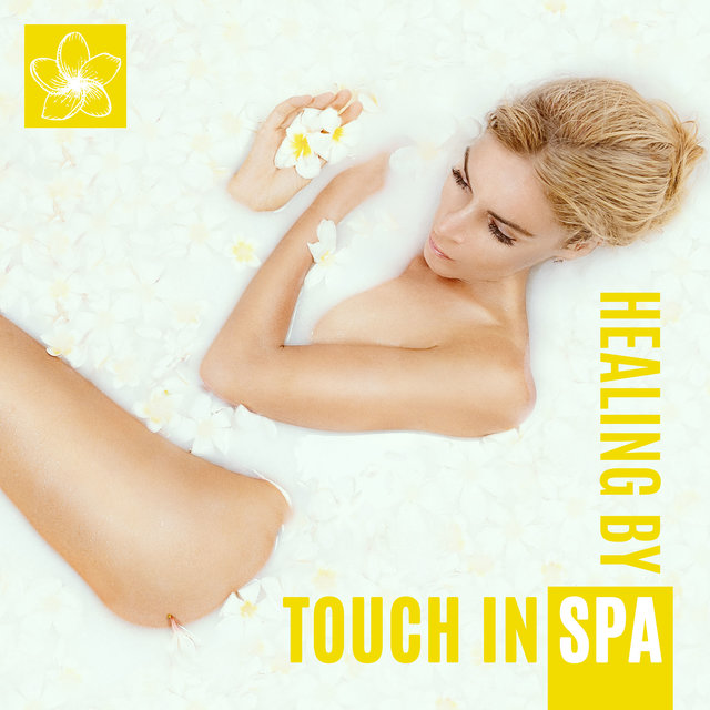 Healing by Touch in Spa - Massage Therapy Sounds, Mind, Body & Soul, Rest Time