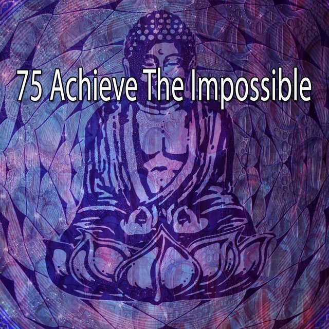 75 Achieve the Impossible