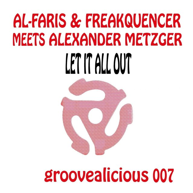 Let It All out (Shout) [AL-Faris & Freakquencer Meets Alexander Metzger]