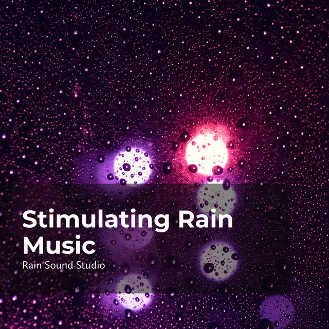 Stimulating Rain Music