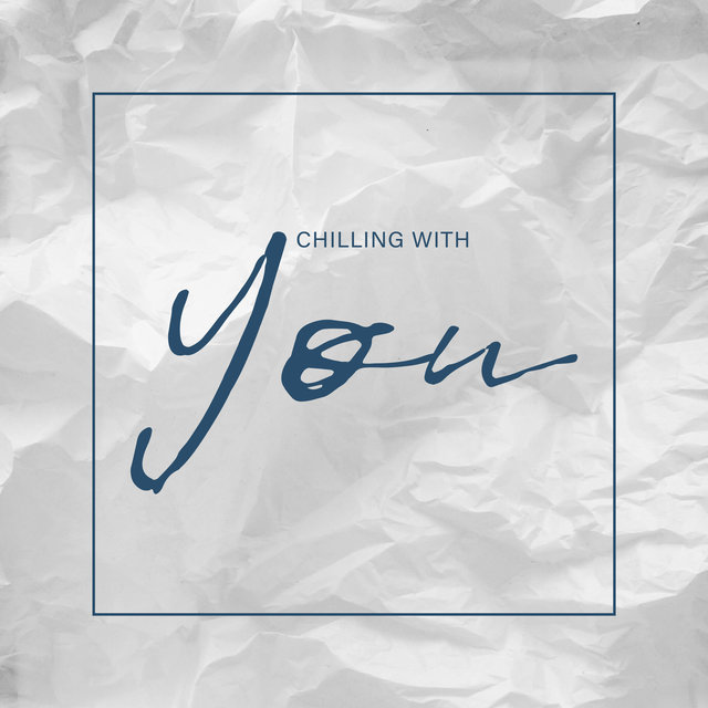 Chilling with You - Lounge Music, Chill Out to Deep Rest, Chillout Paradise