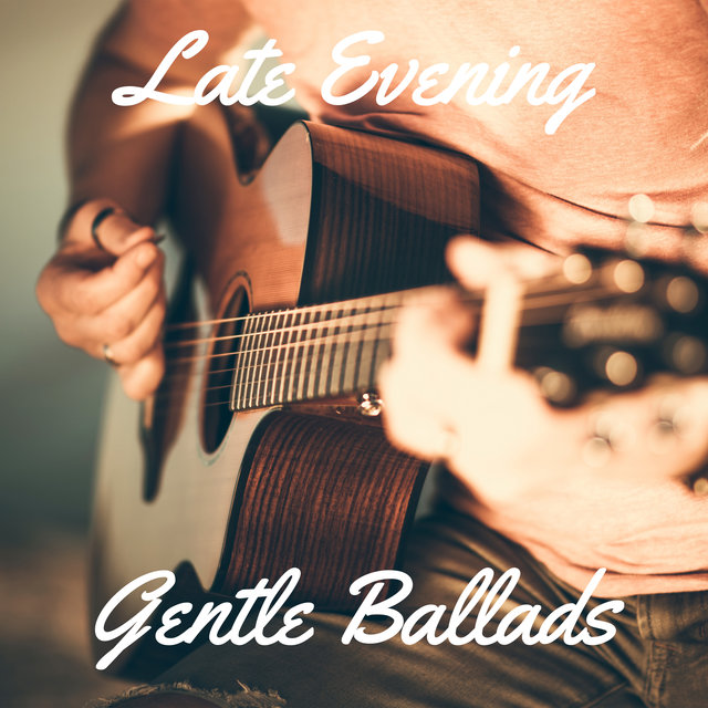 Late Evening Gentle Ballads - 2020 Mellow Jazz Rhythms for Total Relaxation, Rest and Calming Down, Night Music