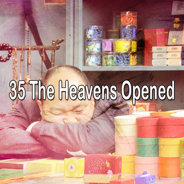 35 The Heavens Opened