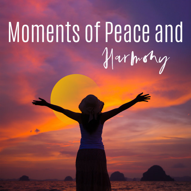 Moments of Peace and Harmony