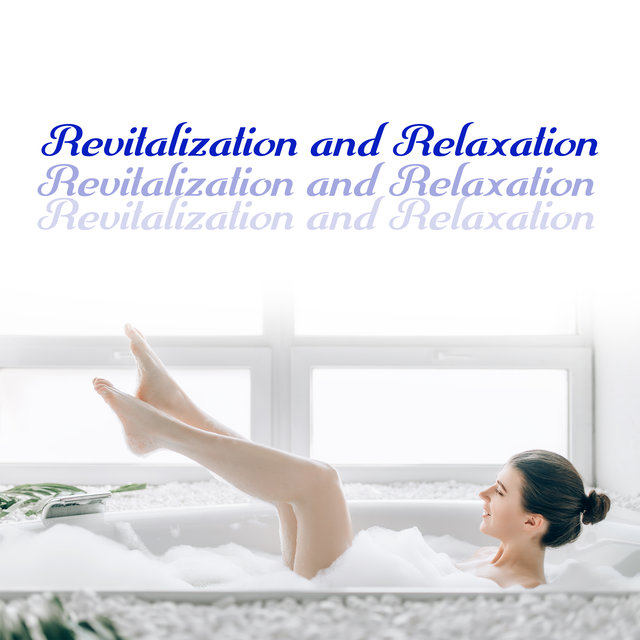 Revitalization and Relaxation: Spa & Wellness Music Background