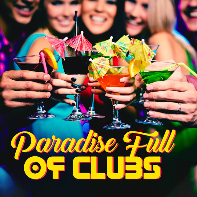 Paradise Full of Clubs: Deep Chillout Beats Perfect to Lose Control & Dance Intensively, Clubbing with Friends, Good Unforgettable Fun, Place Full of Mesmerizing Energy, Relaxing Vibes