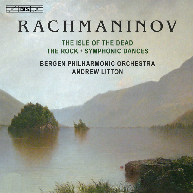 Rachmaninov: Isle of the Dead - The Rock - Symphonic Dances