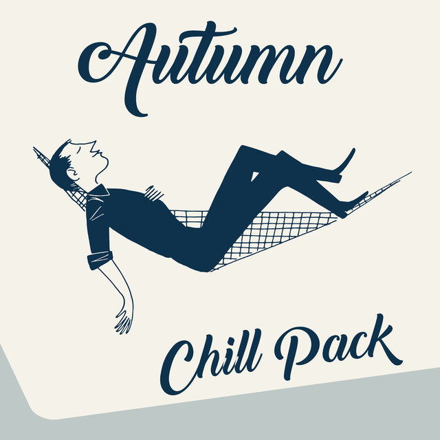 Autumn Chill Pack: Collection of Ambient Chillout to Relax in the Comfort of Your Home