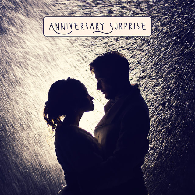 Anniversary Surprise - Music Compilation that'll Give Your Celebration a Unique Romantic Atmosphere