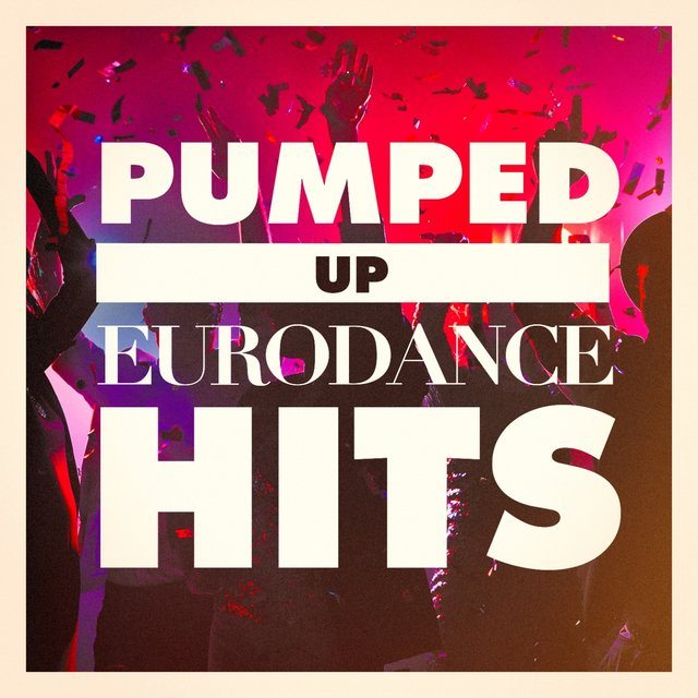 Pumped up Eurodance Hits