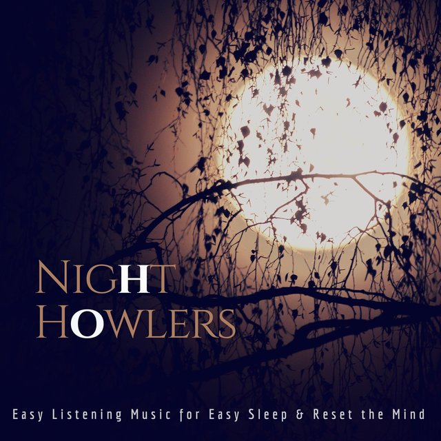 Night Howlers (Easy Listening Music For Easy Sleep & Reset The Mind)