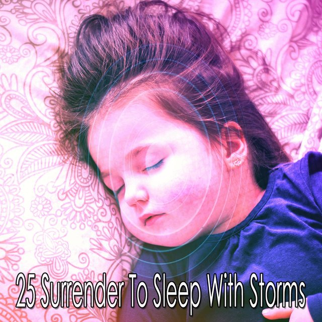 25 Surrender to Sleep with Storms