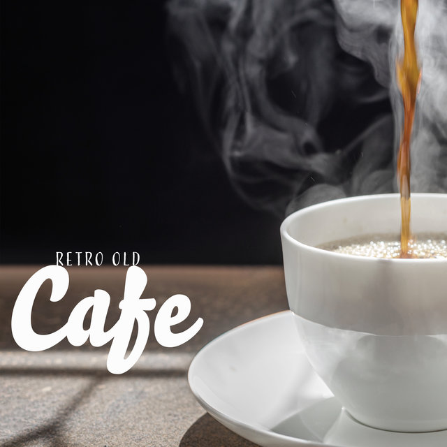 Retro Old Cafe - Cafe and Bossa Nova Lounge Bar Music, Jazz Collection 2021