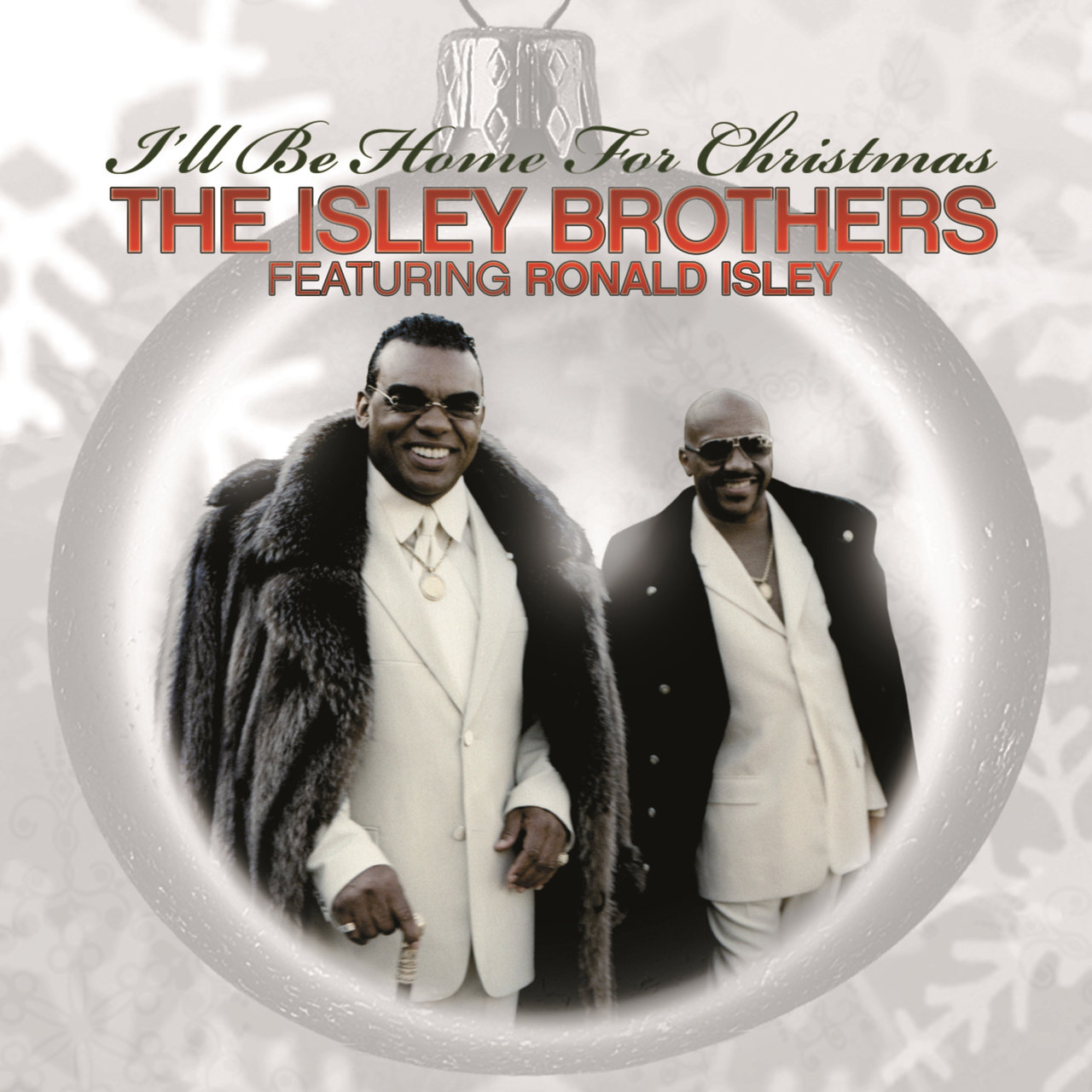 The Isley Brothers Featuring Ronald Isley: I'll Be Home For ...