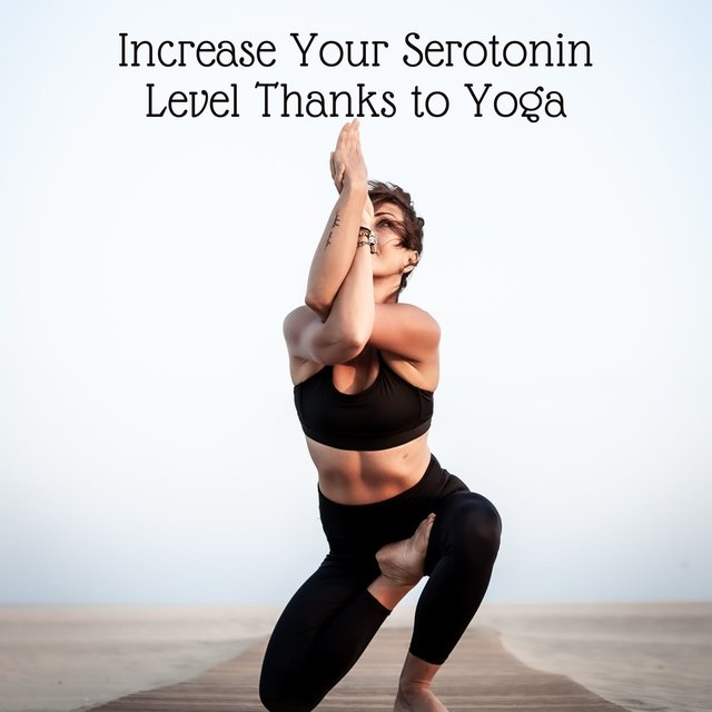 Increase Your Serotonin Level Thanks to Yoga