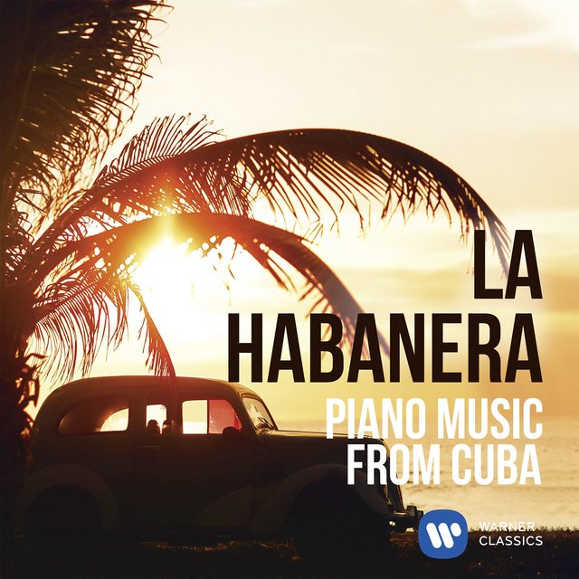 La Habanera: Piano Music from Cuba (Inspiration)