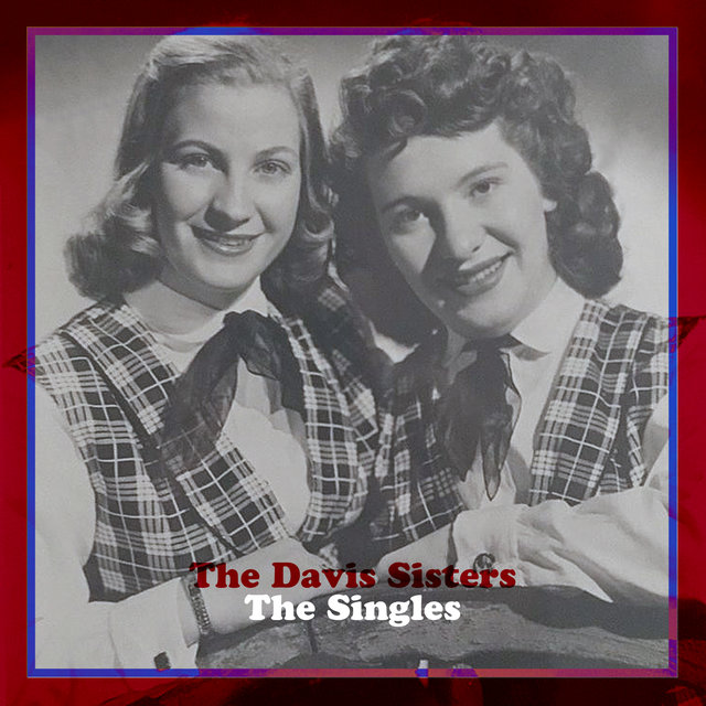 The Davis Sisters: The Singles
