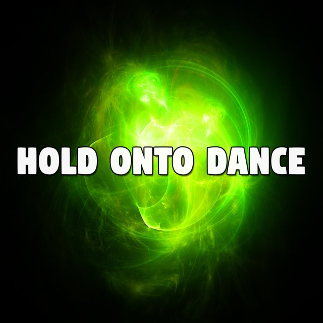 Hold onto Dance