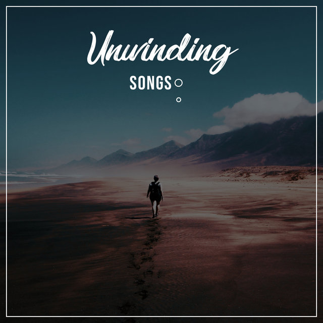 #18 Unwinding Songs for Soothing Meditation