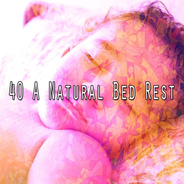 40 A Natural Bed Rest