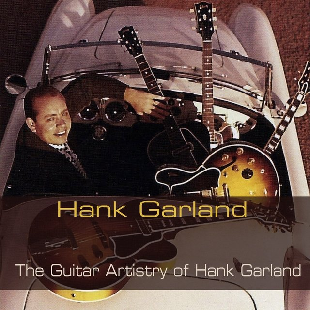 The Guitar Artistry of Hank Garland