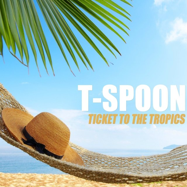 Ticket to the Tropics