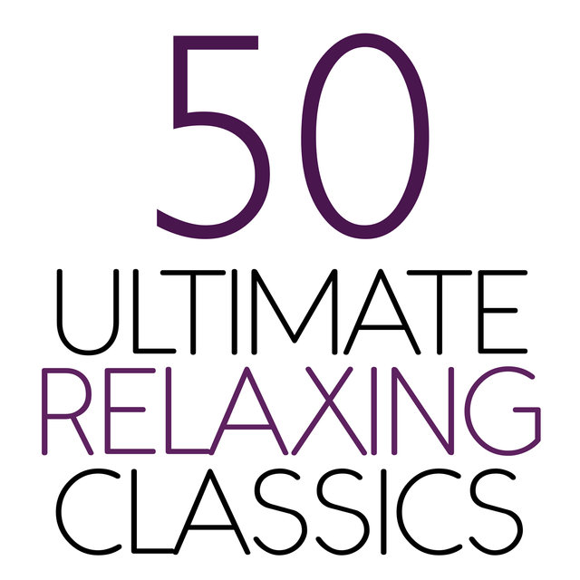 50 Ultimate Relaxing Classics