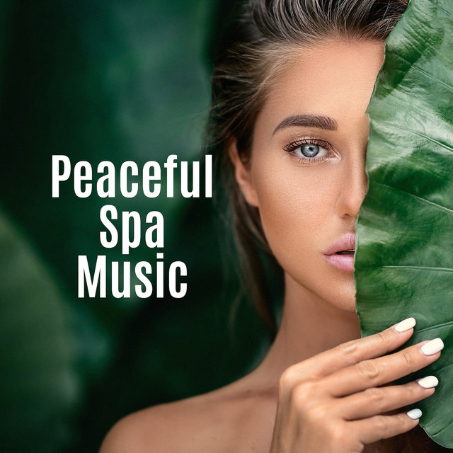 Peaceful Spa Music: 15 Tracks for Spa, Massage and Relaxation That'll Give You the Desired Relief and Peace