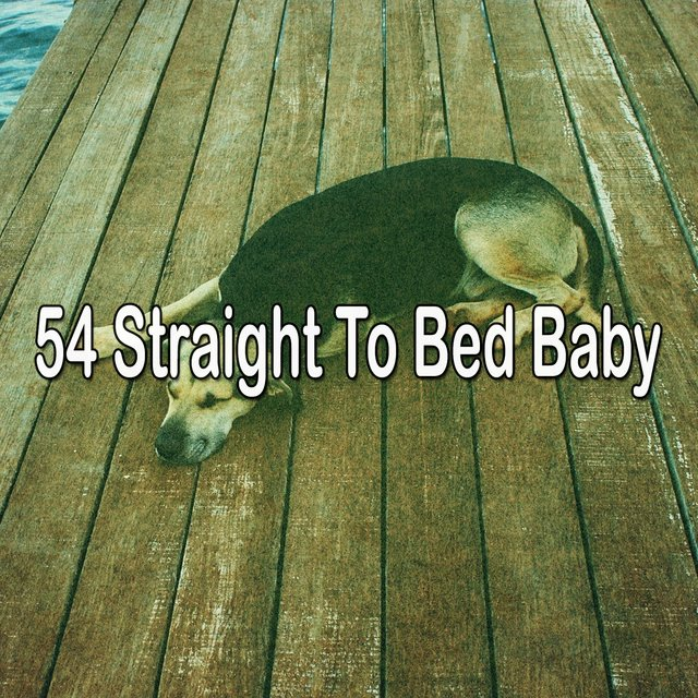 54 Straight to Bed Baby