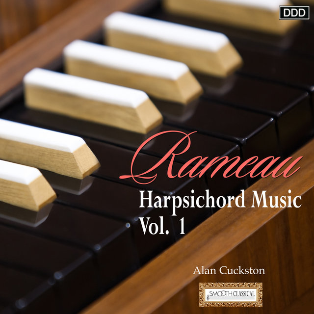 Rameau: Harpsichord Music, Vol. 1
