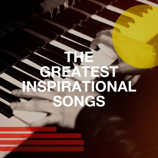 The Greatest Inspirational Songs