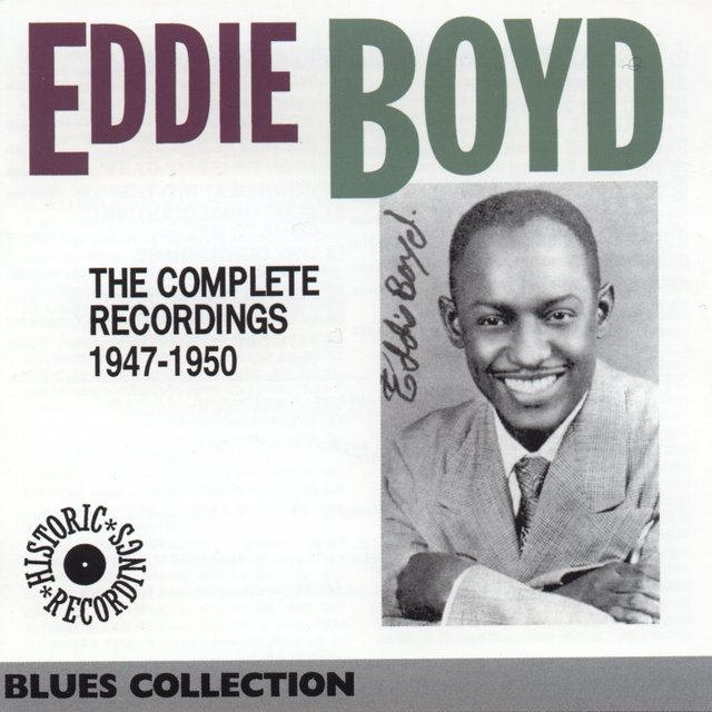 The Complete Recordings of Eddie Boyd 1947-1950