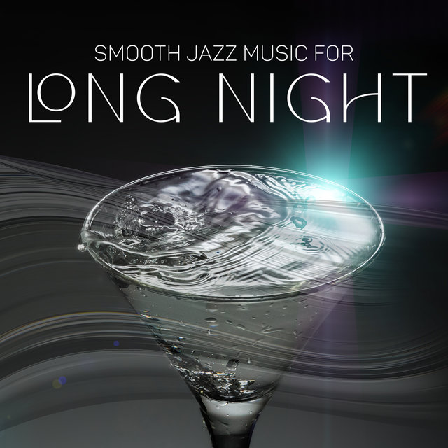 Smooth Jazz Music for Long Night (Pleasant and Relaxing Mood in the Bar)