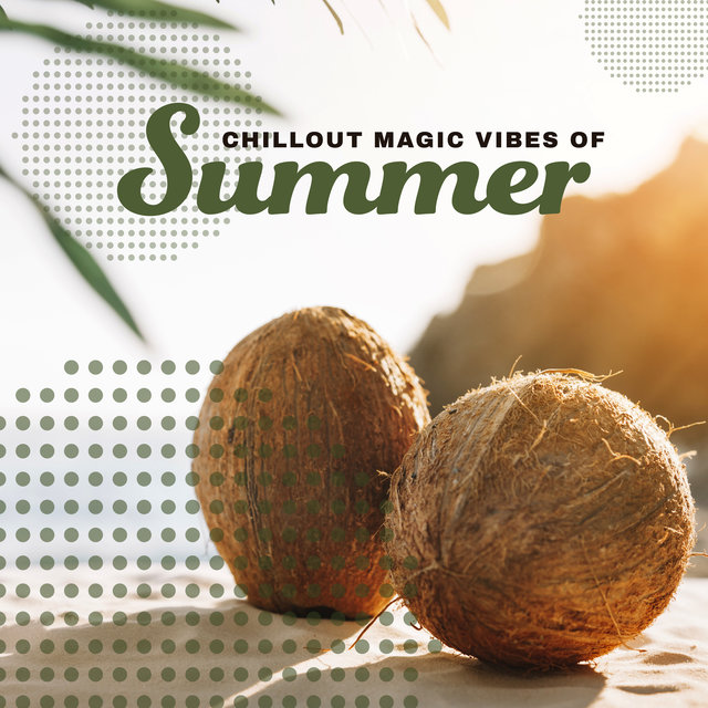 Chillout Magic Vibes of Summer 2020