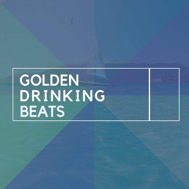 Golden Drinking Beats