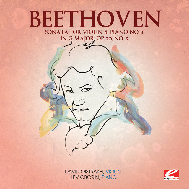 Beethoven: Sonata for Violin & Piano No. 8 in G Major, Op. 30, No. 3 (Digitally Remastered)