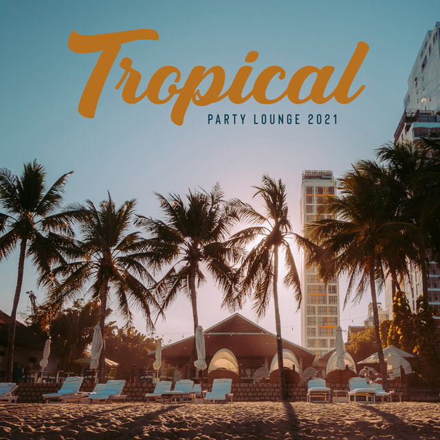 Tropical Party Lounge 2021