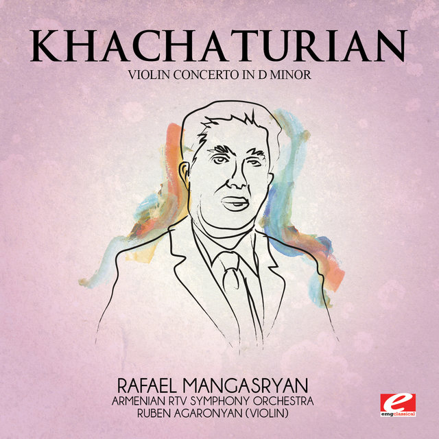 Khachaturian: Violin Concerto in D Minor (Digitally Remastered)