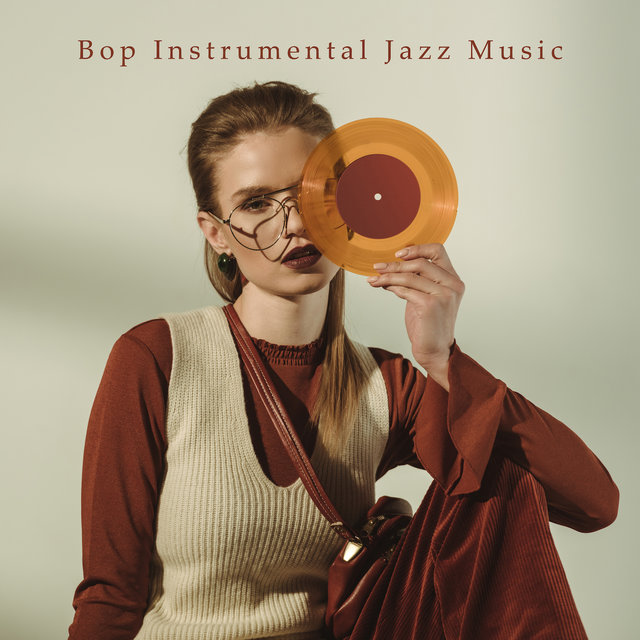 Bop Instrumental Jazz Music: Sophisticated Improvisations and Instrumental Virtuosity in the Style of the 40s of the Last Century