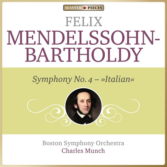 Masterpieces Presents Felix Mendelssohn: Symphony No. 4