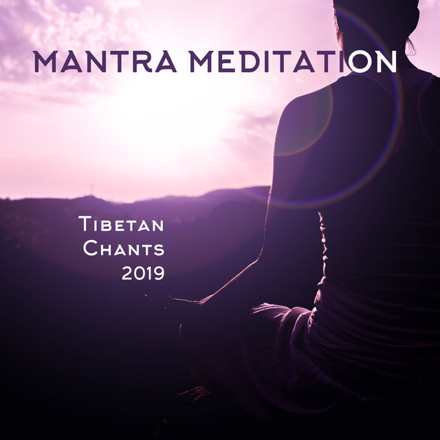 Mantra Meditation Tibetan Chants 2019