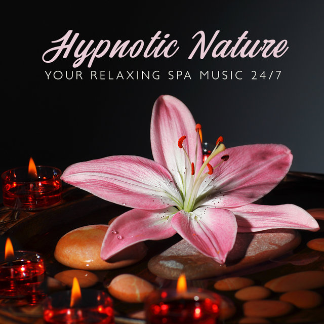 Hypnotic Nature – Your Relaxing Spa Music 24/7