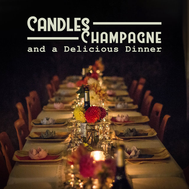 Candles, Champagne and a Delicious Dinner: 2019 Smooth Jazz Best Elegant Restaurant Music, Perfect Background for Romantic Dinner with Love, Good Food Eating & Wine Testing