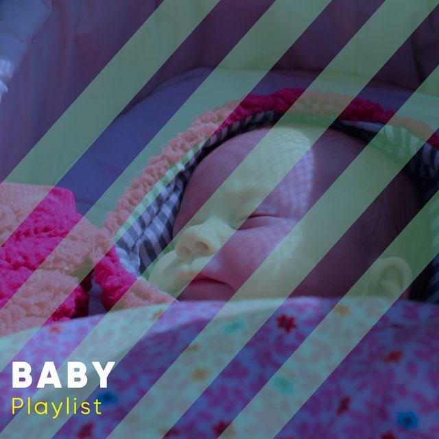 """ Sleepy Baby Playlist """