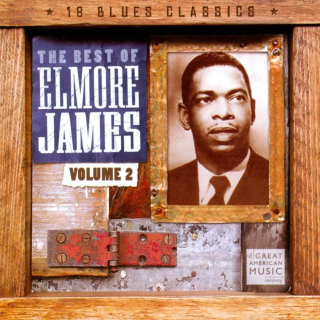 The Best of Elmore James, Vol. 2